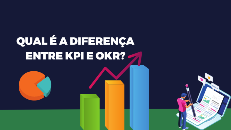 Qual é a diferença entre KPI e OKR?