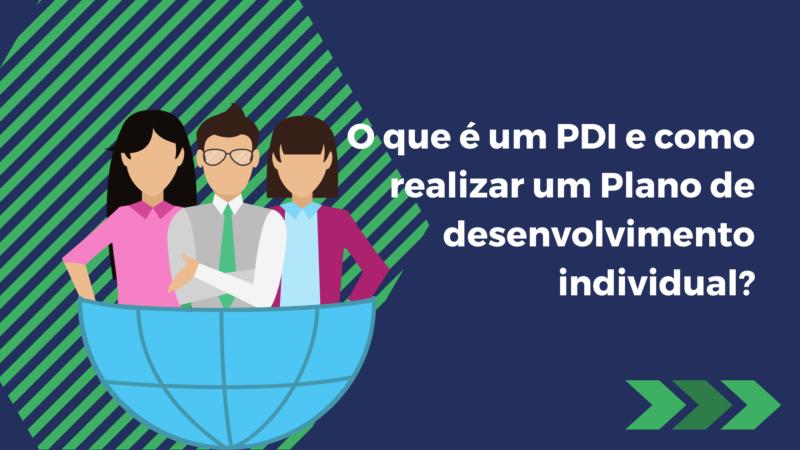 O que é um PDI e como realizar um Plano de desenvolvimento individual?
